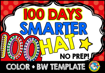 100TH DAY OF SCHOOL CROWN (100 DAYS SMARTER HAT) 100TH DAY OF SCHOOL ACTIVITIES