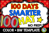 100TH DAY OF SCHOOL CROWN (100 DAYS SMARTER HAT) 100TH DAY
