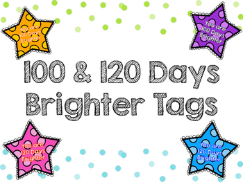 100th & 120th Days Brighter Tags