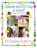 100th Day 100 Seconds to Win it Games!