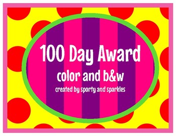 100th Day Award: color and b&W