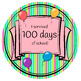 100th Day Of School Badges
