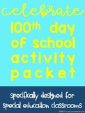 100th Day Of School Packet for Special Education Classrooms