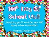 100th Day Of School Unit- 16 Activities