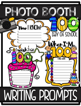 100th Day Photo Booth WRITING PROMPTS {Graphic Organizer/Bulletin Board Display}