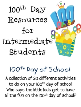 100th Day Resources for Intermediate Students, 20 Activities!!!!