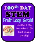 100th Day STEM Challenge: Create a tool to grab 100 Fruit Loops!