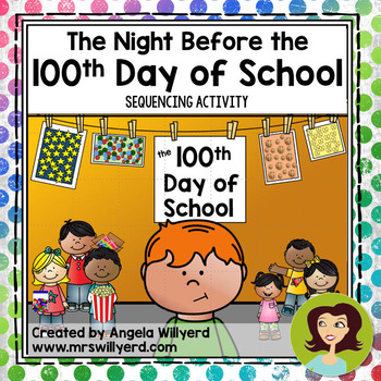 100th Day: The Night Before the 100th Day of School Sequen