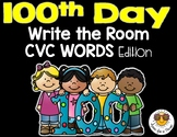 100th Day Write the Room - CVC Words Edition