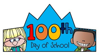 100th Day of School - 100s Day Crowns - in color & B/W