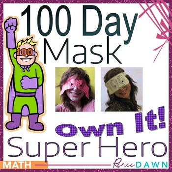 100th Day of School - 100th Day of School Super Hero Mask