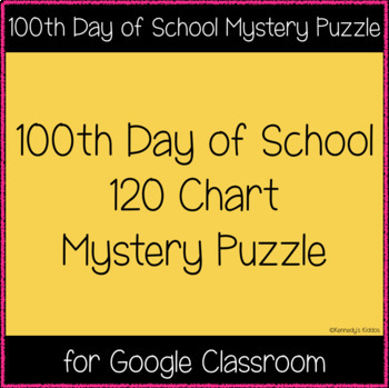 100th Day of School - 120 Mystery Chart Puzzle (Great for Google Classroom!)