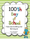 100th Day of School - A Teachers Guide to the 100th Day of School