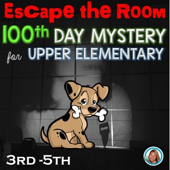 100th Day of School Activities UPPER ELEMENTARY Escape Room