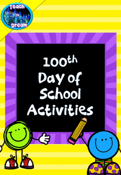 100th Day of School Activities and Printable
