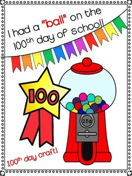 """100th Day of School Activity - """"I Had a Ball"""" gumball craft"""