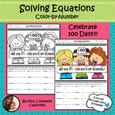 100th Day of School Activity | Solving Equations | Color-by-Number Worksheet
