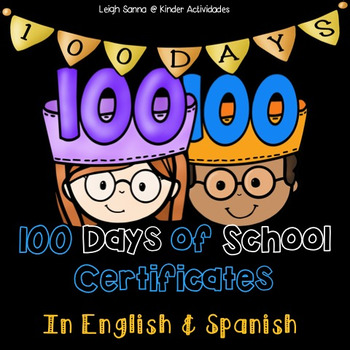 100th Day of School Badges & Certificate (Spanish and English)