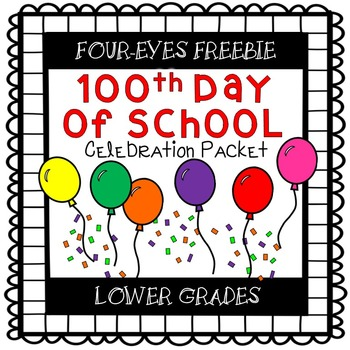 100th Day of School Celebration Packet {Lower Grades} Four