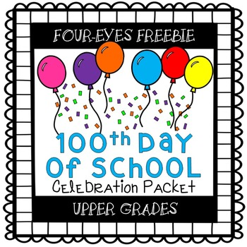 100th Day of School Celebration Packet {Upper Grades} Four