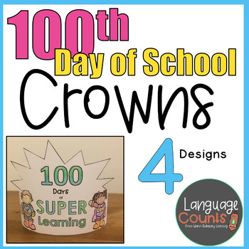 100th Day of School Crowns- 4 Designs