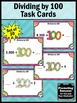 Dividing by 100 Task Cards for 100th Day of School Math Games