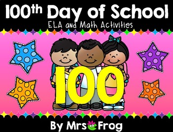 100th Day of School ELA and Math Activities Bundle