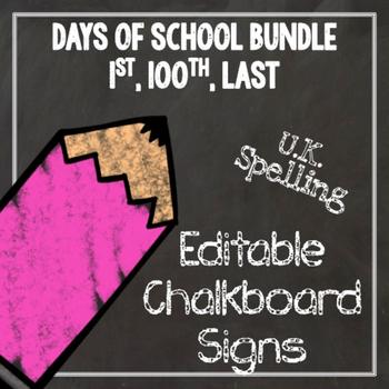 100th Day of School Editable Chalkboard Sign - BUNDLE UK Spelling