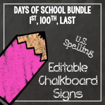 100th Day of School Editable Chalkboard Sign - BUNDLE US Spelling