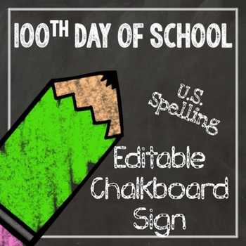 100th day of school editable chalkboard sign us spelling tpt