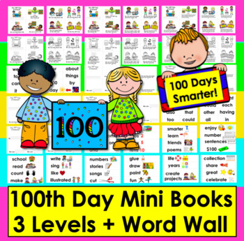 100th Day of School: Mini Books -3 Levels + Illustrated Word Wall