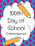100th Day of School Extravaganza