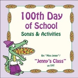 100th Day of School Songs and Activities: Lyrics ONLY Version; 54 p.