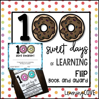 100th Day of School Flip Book - 100 Sweet Days of Learning!! Book and Award!