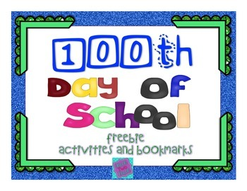 100th Day of School Freebie writing activities and bookmarks!