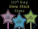 """100th Day of School Glow Stick Signs - """"I Am 100 Days Brighter!"""""""