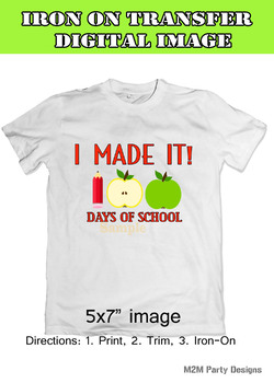 100th Day of School Iron on Transfer, I Made It! Instant Download