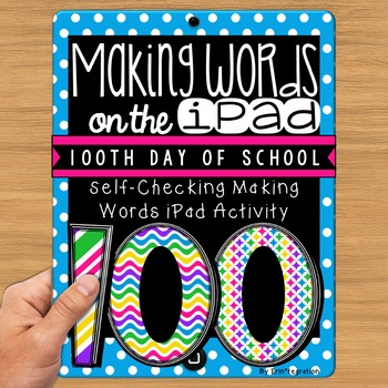 100th Day of School Making Words iPad Activity for Wordstudy