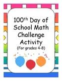 100th Day of School Math Challenge Activity Grades 4-8