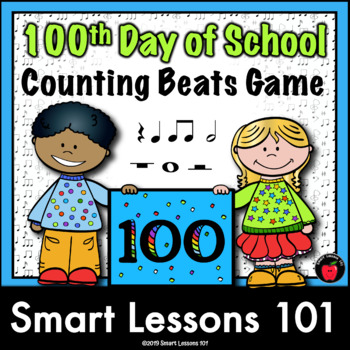 100th Day of School: Note Value Music Game: 100th Day Rhythm Symbol Count to 100