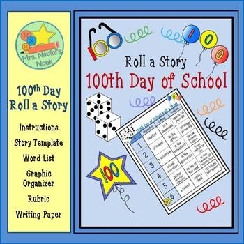 100th Day of School Roll a Story - Story Prompts, Graphic Organizers and Rubric