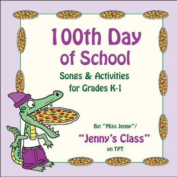 100th Day of School K-1 Songs, Games, and Activities