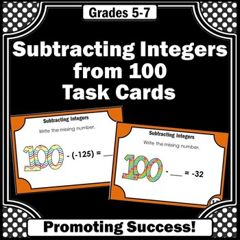 Subtracting Integers Task Cards, 100th Day of School Math, 7th Grade Math Review
