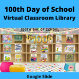 100th Day of School Virtual Classroom Library