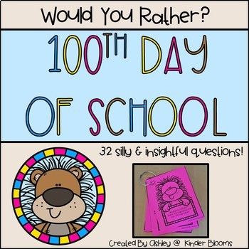 100th Day of School Would You Rather?