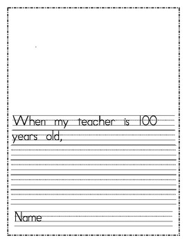 100th Day of School Writing Activity If You or Teacher was 100 years old Writing