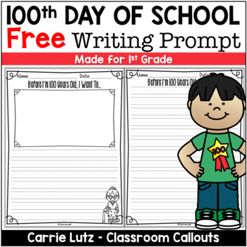 100th Day of School Writing Prompt (Before I'm 100 Years Old, I Want To...)