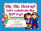 100th Day of School activities: Hip hip hooray!  It's the 100th Day!