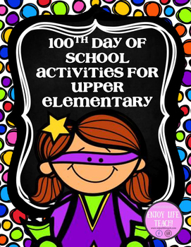 100th Day of School for Upper Elementary