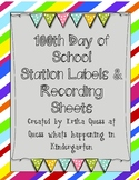 100th Day  of School station Labels, recording sheets and activities!